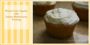 pound cake cupcakes with lemon buttercream frosting black fox