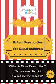 Everytime I Look At You I Go Blind Audio Description For Blind Viewers Wonderbaby Org