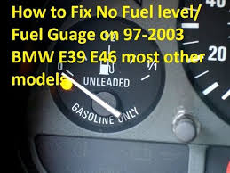 how to fix no fuel level fuel gauge on 97 2003 bmw 520 525 528