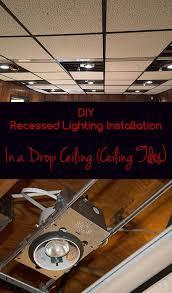 Installing Recessed Ceiling Lights Installing Recessed Lights In Drop Ceiling Www Lightneasy Net