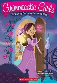 sleeping beauty dreams big joan holubsuzanne williams scholastic