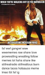 Mexican Food Memes - 25 best memes about mexican foods mexican foods memes