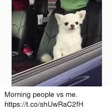 Morning People Meme - morning people vs me httpstcoshuwrac2fh relatable meme on me me