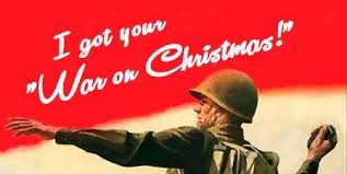War On Christmas Meme - i got your war on christmas the war on christmas know your meme