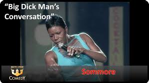 Black Dick Meme - sommore big man s conversation youtube