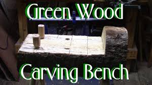 green wood carving bench youtube
