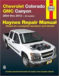 chevrolet colorado gmc canyon 2004 2012 repair manual haynes