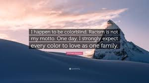 What Is Color Blind Racism Michael Jackson Quote U201ci Happen To Be Colorblind Racism Is Not