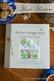 My Green Home Design Reviews The Bee Cottage Story Book Review Celebrating Everyday Life With