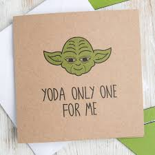 yoda valentines card yoda only one for me wars birthday card by dust and things