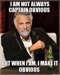 Captain Obvious Meme - captain obvious the p diaries