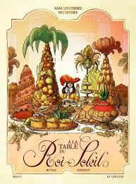 histoire de la cuisine et de la gastronomie fran軋ises dans les cuisines de l histoire t2 a la table du roi soleil 0