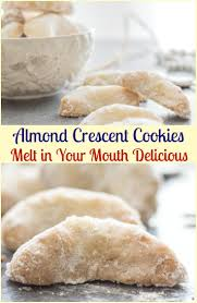 almond crescent cookies almond pecan or walnut these melt in
