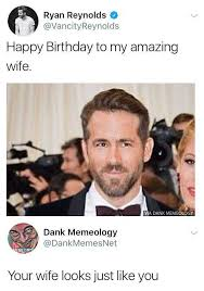 Wife Memes - dopl3r com memes ryan reynolds vancityreynolds happy birthday