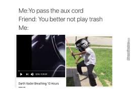 Darth Vader Meme Generator - pass the aux cord darth by gubigubi meme center