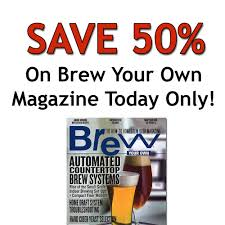 save 50 on brew your own homebrewing magazine with this morebeer