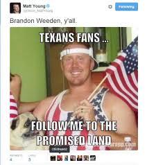 Brandon Weeden Memes - week 15 nfl memes unlikely texans hero toasted cowboys get