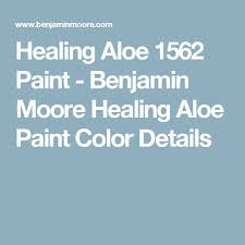 best 25 benjamin moore healing aloe ideas on pinterest healing