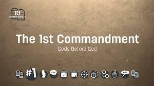 god first first commandment life hope u0026 truth