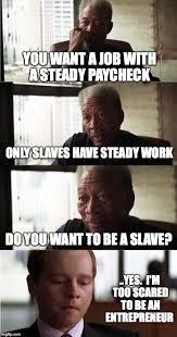 Entrepreneur Meme - morgan freeman good luck meme imgflip