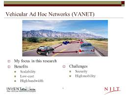 Road Based Routing in Vehicular Networks PhD Dissertation Defense     SlidePlayer   VANET Characteristics     High node mobility     Constrained nodes movements     Obstacles heavy deployment