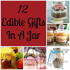 edible gifts edible gifts in a jar 12 gift ideas