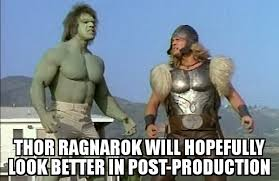 Thor Meme - thor ragnarok will hopefully look better in post production