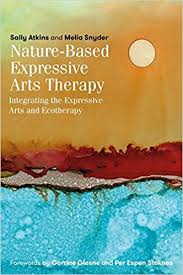 expressive arts therapy nature based expressive arts therapy integrating the expressive