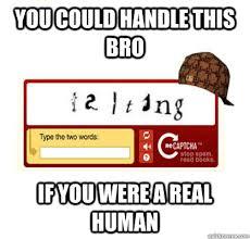 Captcha Memes - scumbag captcha memes quickmeme