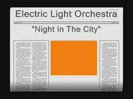 youtube music electric light orchestra electric light orchestra night in the city youtube