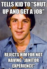 Janitor Meme - janitor meme 28 images tells kid to quot shut up and get a job