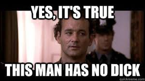 Murray Meme - no dick bill murray know your meme