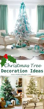 decorating ideas for christmas 41 most fabulous christmas tree decoration ideas