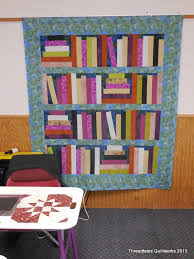 Bookshelf Quilt Pattern Retreat 2015 Photos U2026 Threadtales The Stuff Of Life And Quilts