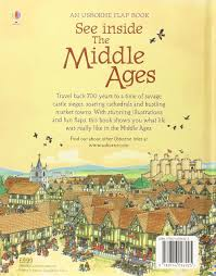 see inside the middle ages usborne see inside rob lloyd jones