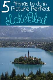 Slovenia Lake The 25 Best Bled Slovenia Ideas On Pinterest Slovenia Travel