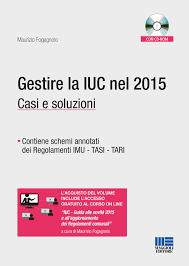 maggioli editore sede gestire la iuc nel 2015 casi e soluzioni con cd rom maurizio