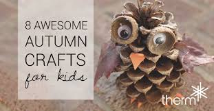 8 awesome autumn crafts for kids therm outdoor