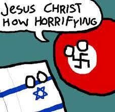 Jesus Christ How Horrifying Meme - naziball and isrealball jesus christ how horrifying know your meme