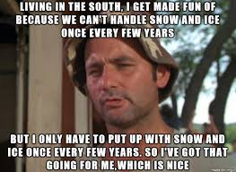 Southern Memes - bill murray on southern winter weather meme guy