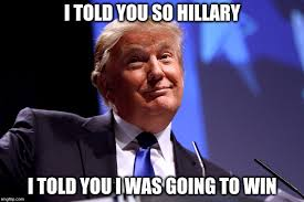 Told You So Meme - donald trump no2 memes imgflip