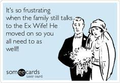 Ex Wife Meme - your the ex wife for a reason so stop trying to be a part of the