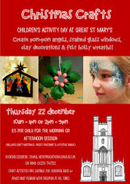 christmas crafts at great st mary u0027s thursday 22 december great