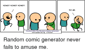 howdy howdy howdy created with the random comic generator