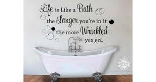 Bathtub Stickers Life Is Like A Bath Bathroom Wall Sticker Quote Decor Decal