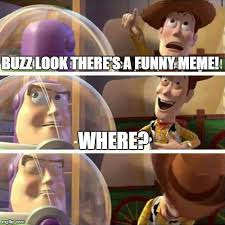 Woody And Buzz Meme - woody laugh imgflip