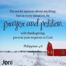 do not be anxious about anything but in every situation by prayer