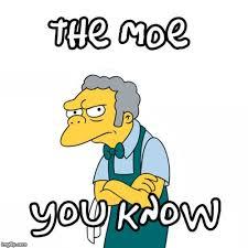 Moe Meme - the moe you know imgflip