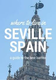 seville u0027s best neighborhoods for living sunshine and siestas