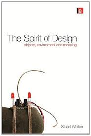 the spirit of design objects environment and meaning stuart